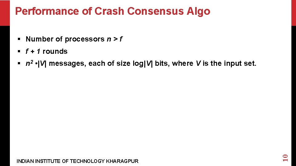 Performance of Crash Consensus Algo § Number of processors n > f § f