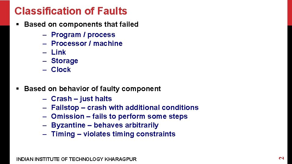 Classification of Faults § Based on components that failed – Program / process –