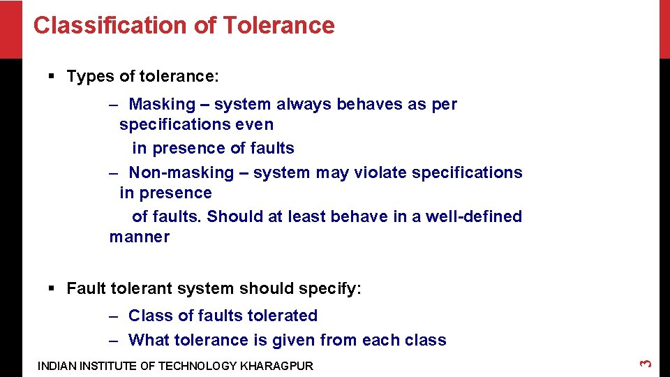 Classification of Tolerance § Types of tolerance: – Masking – system always behaves as