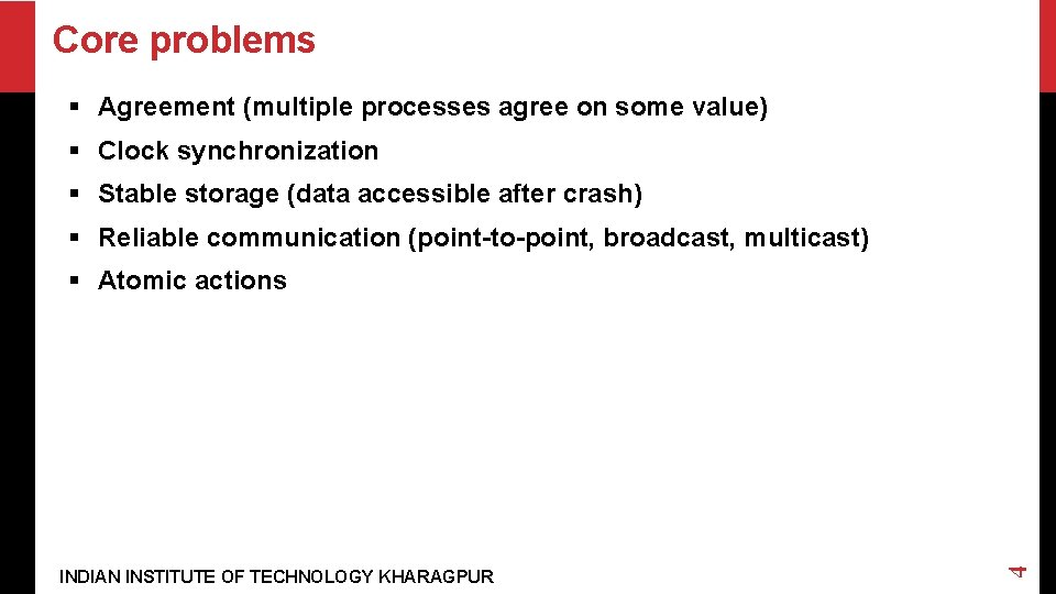 Core problems § Agreement (multiple processes agree on some value) § Clock synchronization §