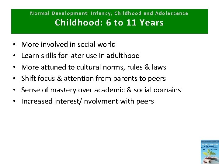 Normal Development: Infancy, Childhood and Adolescence Childhood: 6 to 11 Years • • •