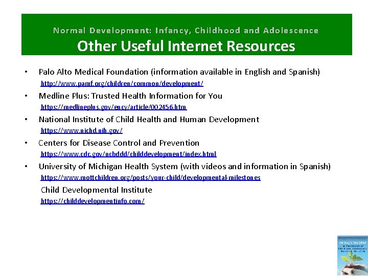 Normal Development: Infancy, Childhood and Adolescence Other Useful Internet Resources • Palo Alto Medical