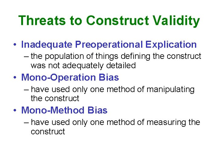 Threats to Construct Validity • Inadequate Preoperational Explication – the population of things defining