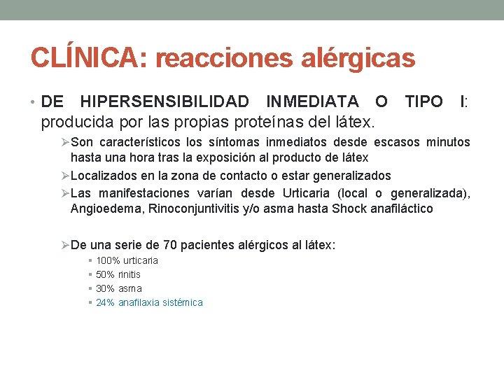 CLÍNICA: reacciones alérgicas • DE HIPERSENSIBILIDAD INMEDIATA O TIPO I: producida por las propias