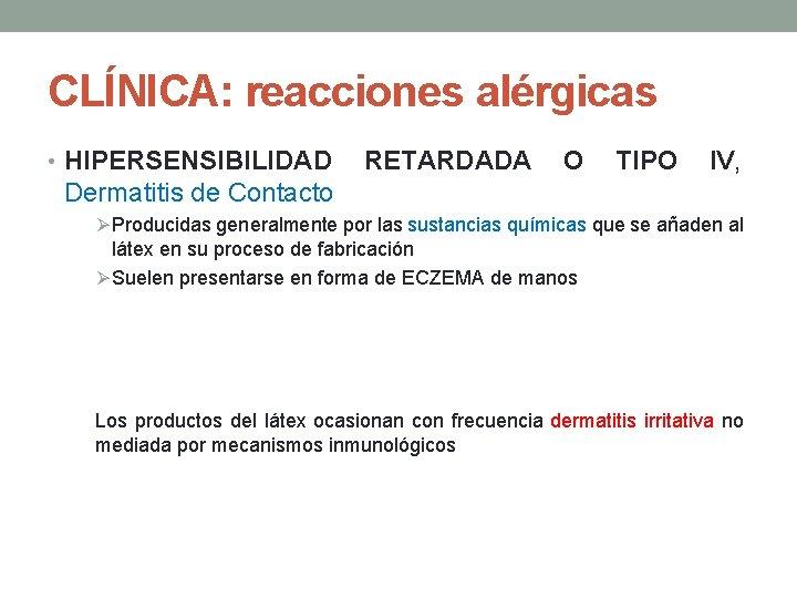 CLÍNICA: reacciones alérgicas • HIPERSENSIBILIDAD RETARDADA O TIPO IV, Dermatitis de Contacto Ø Producidas