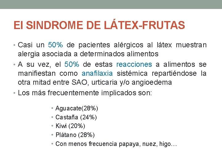 El SINDROME DE LÁTEX-FRUTAS • Casi un 50% de pacientes alérgicos al látex muestran