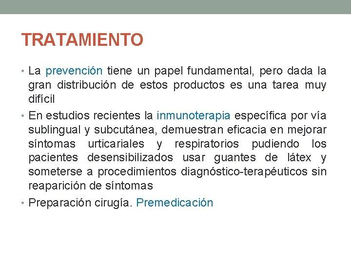 TRATAMIENTO • La prevención tiene un papel fundamental, pero dada la gran distribución de