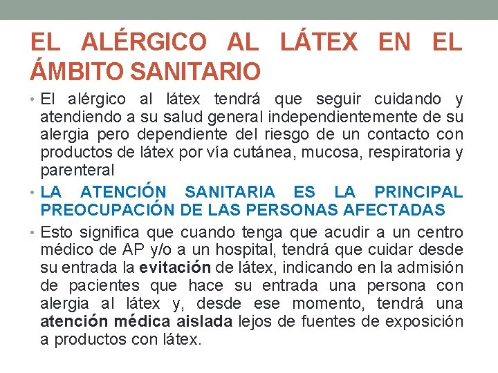 EL ALÉRGICO AL LÁTEX EN EL ÁMBITO SANITARIO • El alérgico al látex tendrá