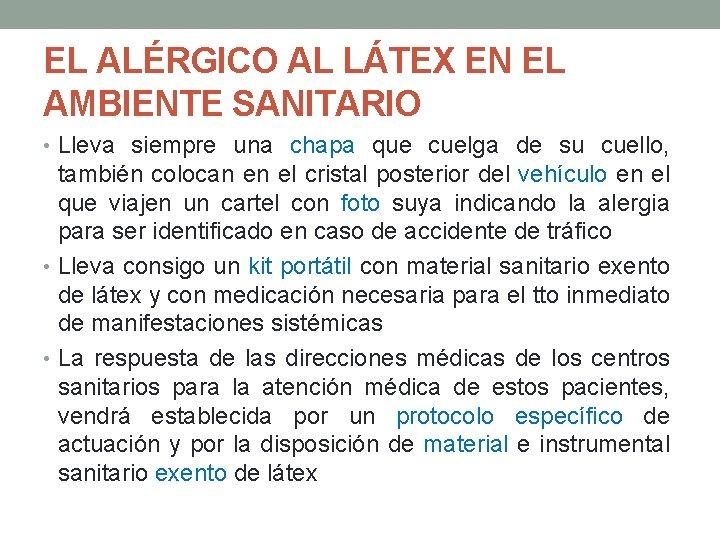EL ALÉRGICO AL LÁTEX EN EL AMBIENTE SANITARIO • Lleva siempre una chapa que