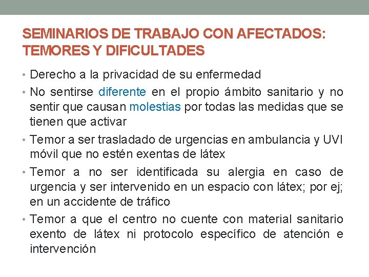 SEMINARIOS DE TRABAJO CON AFECTADOS: TEMORES Y DIFICULTADES • Derecho a la privacidad de
