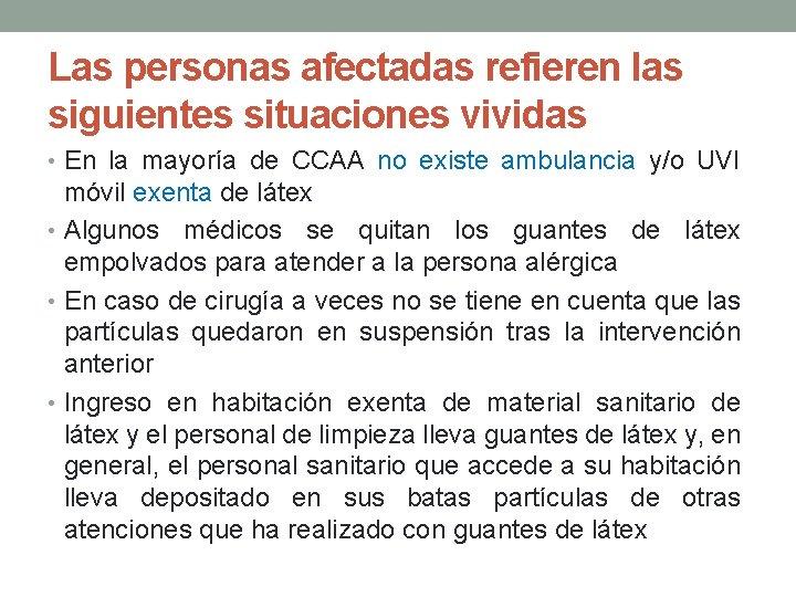 Las personas afectadas refieren las siguientes situaciones vividas • En la mayoría de CCAA