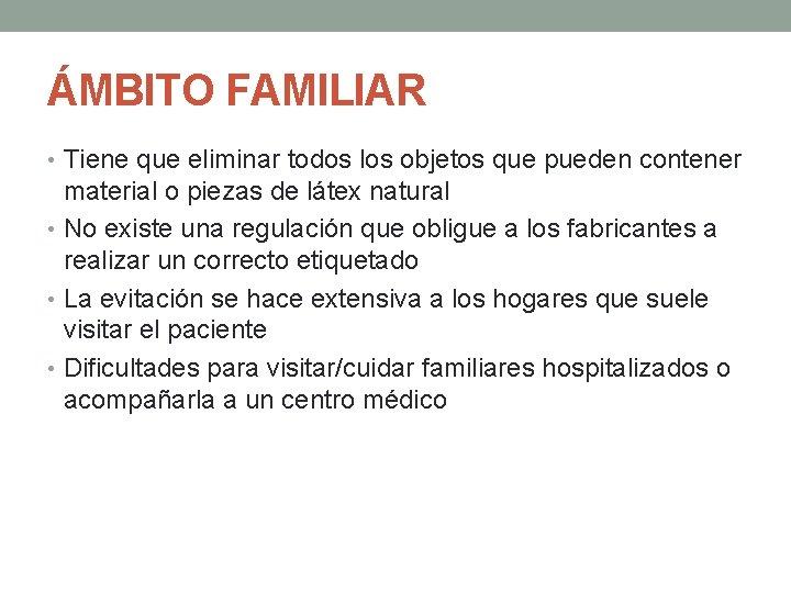 ÁMBITO FAMILIAR • Tiene que eliminar todos los objetos que pueden contener material o
