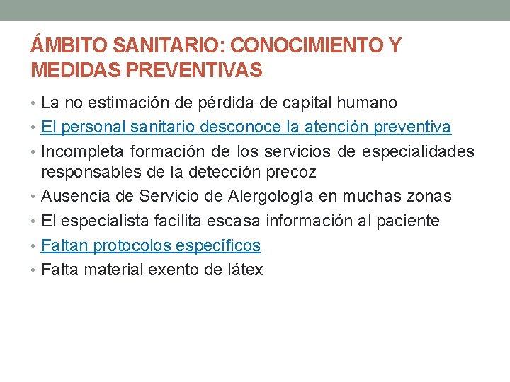 ÁMBITO SANITARIO: CONOCIMIENTO Y MEDIDAS PREVENTIVAS • La no estimación de pérdida de capital