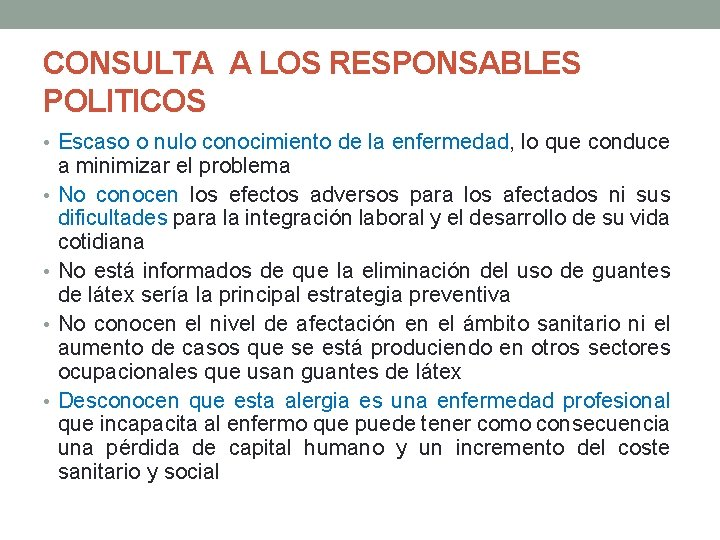 CONSULTA A LOS RESPONSABLES POLITICOS • Escaso o nulo conocimiento de la enfermedad, lo