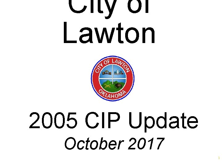 City of Lawton 2005 CIP Update October 2017 1