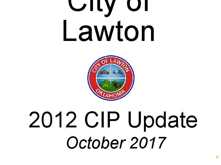 City of Lawton 2012 CIP Update October 2017 10
