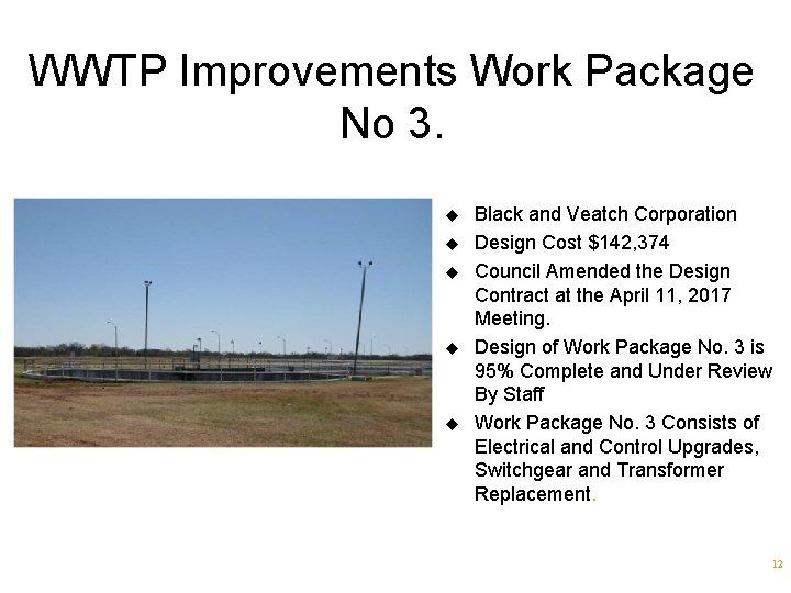 WWTP Improvements Work Package No 3. u u u Black and Veatch Corporation Design