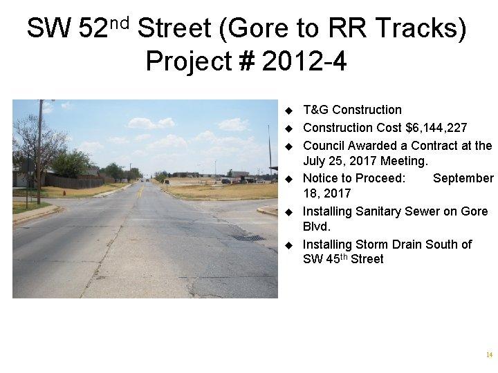 SW 52 nd Street (Gore to RR Tracks) Project # 2012 -4 u u