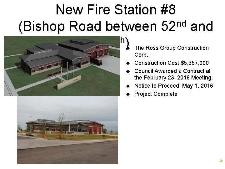 New Fire Station #8 (Bishop Road between 52 nd and 67 th) The Ross