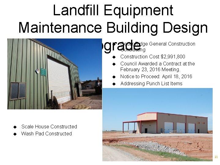 Landfill Equipment Maintenance Building Design Upgrade u u u u Cedar Ridge General Construction