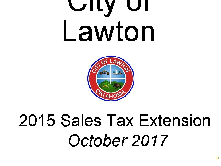 City of Lawton 2015 Sales Tax Extension October 2017 22