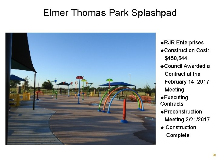 Elmer Thomas Park Splashpad u. RJR Enterprises u. Construction Cost: $458, 544 u. Council