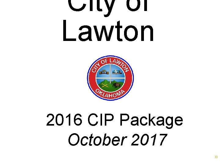 City of Lawton 2016 CIP Package October 2017 33