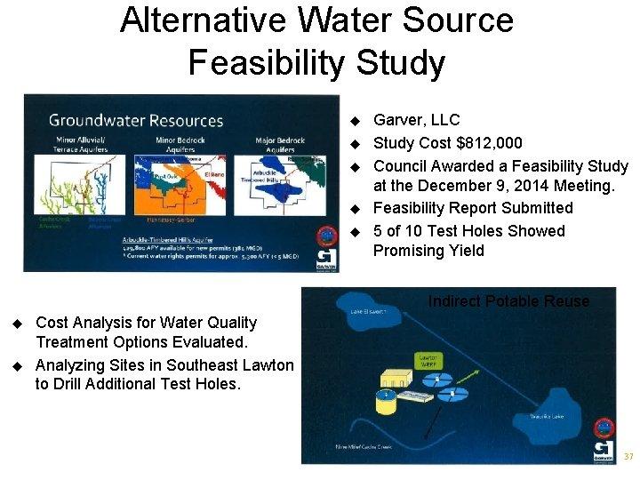 Alternative Water Source Feasibility Study u u u Garver, LLC Study Cost $812, 000