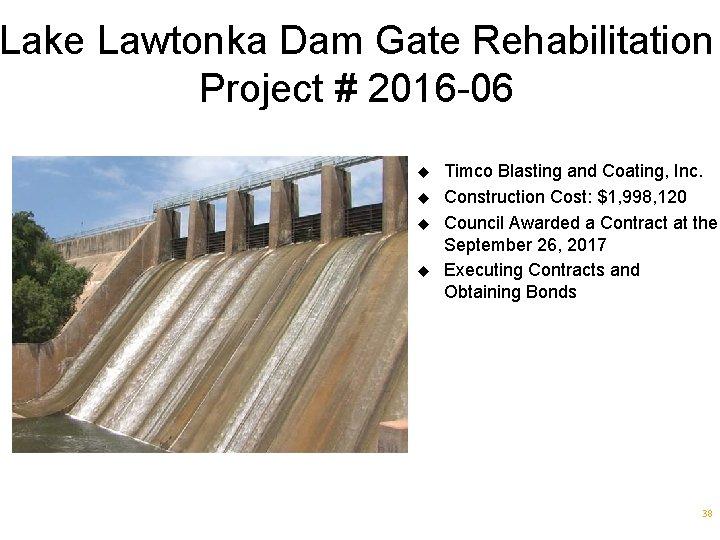 Lake Lawtonka Dam Gate Rehabilitation Project # 2016 -06 u u Timco Blasting and