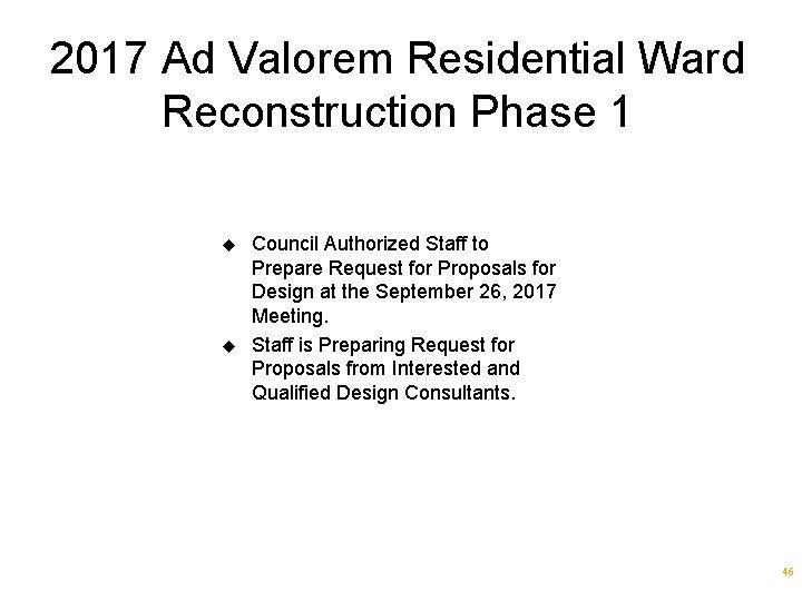 2017 Ad Valorem Residential Ward Reconstruction Phase 1 u u Council Authorized Staff to