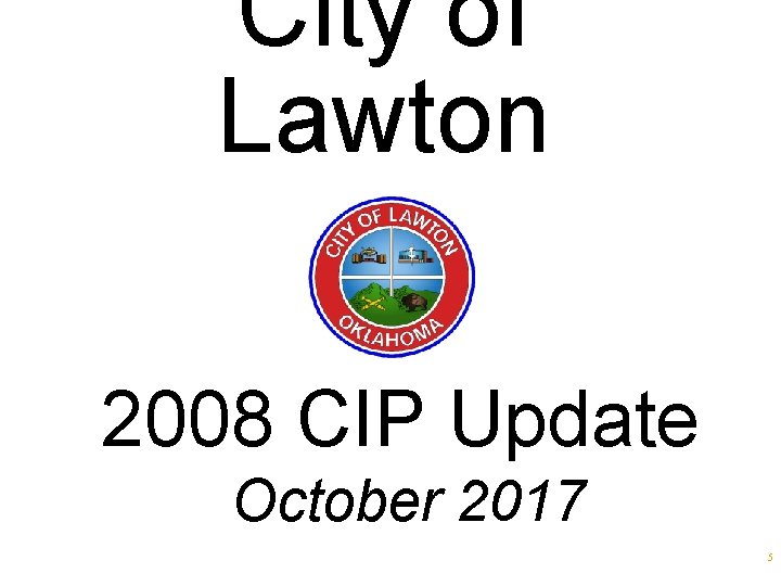 City of Lawton 2008 CIP Update October 2017 5