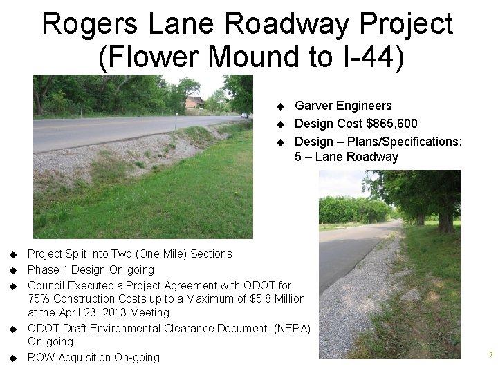 Rogers Lane Roadway Project (Flower Mound to I-44) u u u u Garver Engineers