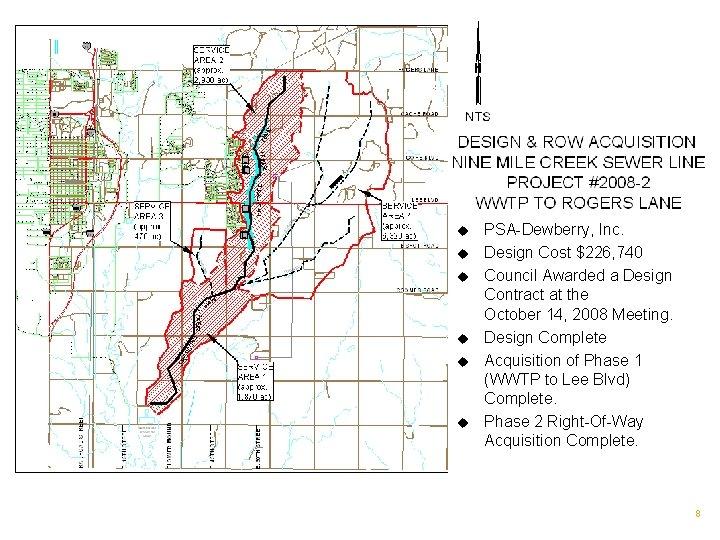 u u u PSA-Dewberry, Inc. Design Cost $226, 740 Council Awarded a Design Contract
