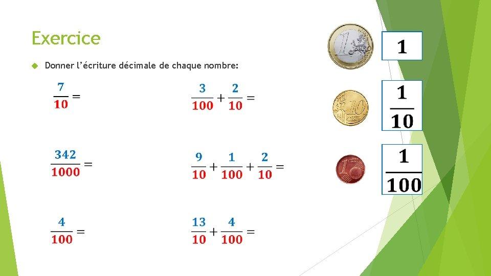 Exercice Donner l'écriture décimale de chaque nombre: