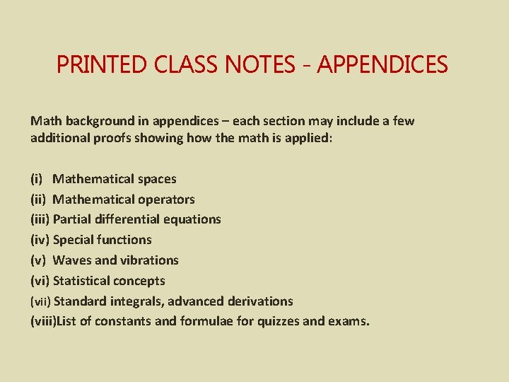 PRINTED CLASS NOTES - APPENDICES Math background in appendices – each section may include
