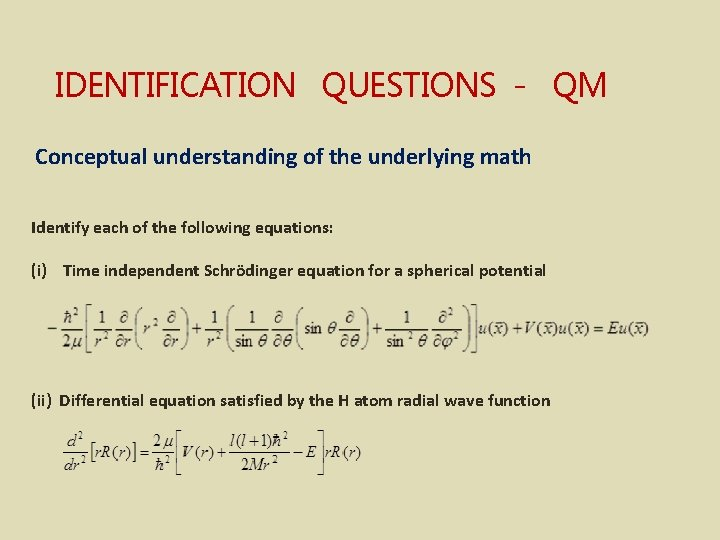 IDENTIFICATION QUESTIONS - QM Conceptual understanding of the underlying math Identify each of the