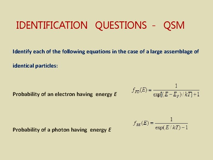 IDENTIFICATION QUESTIONS - QSM Identify each of the following equations in the case of
