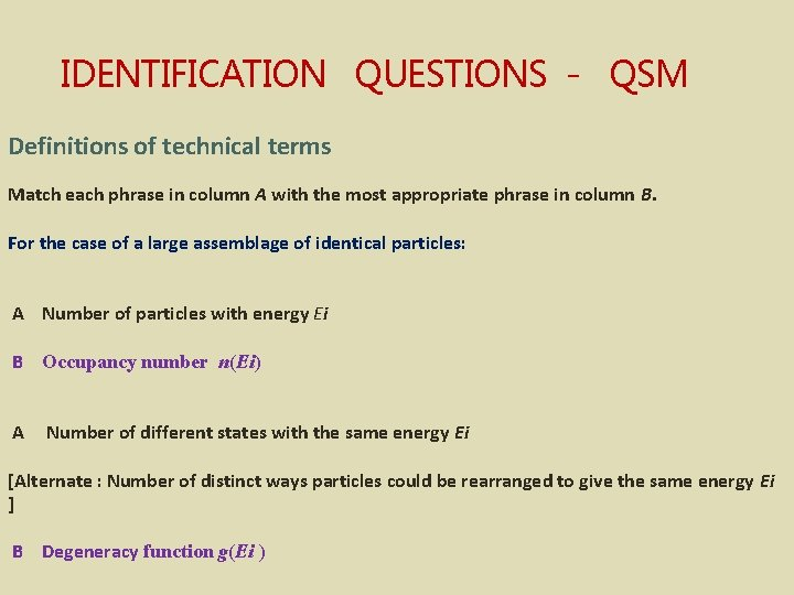 IDENTIFICATION QUESTIONS - QSM Definitions of technical terms Match each phrase in column A