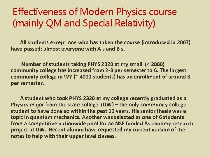 Effectiveness of Modern Physics course (mainly QM and Special Relativity) All students except one