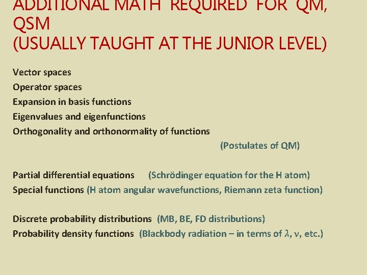 ADDITIONAL MATH REQUIRED FOR QM, QSM (USUALLY TAUGHT AT THE JUNIOR LEVEL) Vector spaces