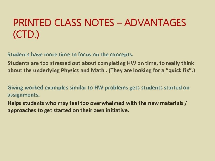PRINTED CLASS NOTES – ADVANTAGES (CTD. ) Students have more time to focus on