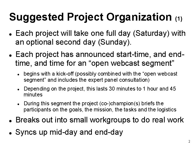 Suggested Project Organization (1) Each project will take one full day (Saturday) with an