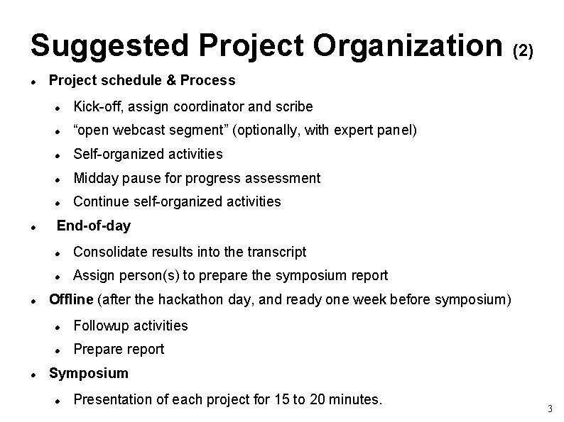 """Suggested Project Organization (2) Project schedule & Process Kick-off, assign coordinator and scribe """"open"""