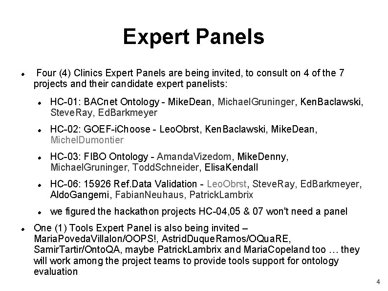 Expert Panels Four (4) Clinics Expert Panels are being invited, to consult on 4