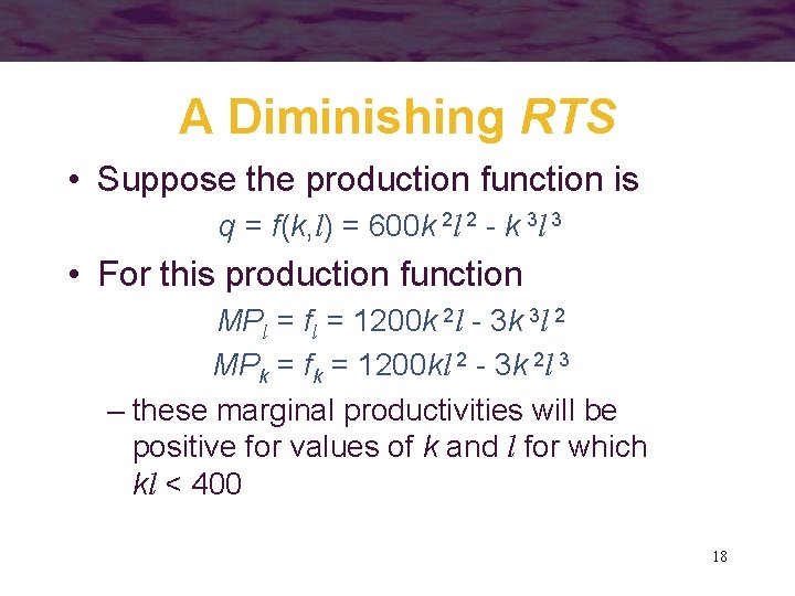 A Diminishing RTS • Suppose the production function is q = f(k, l) =