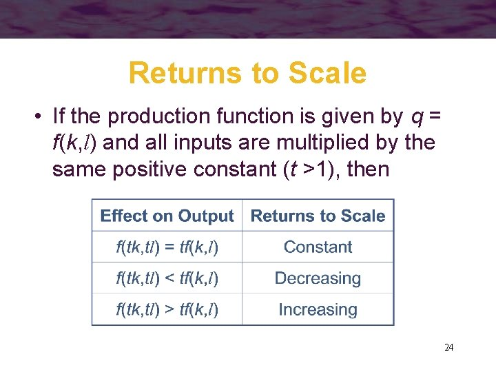 Returns to Scale • If the production function is given by q = f(k,