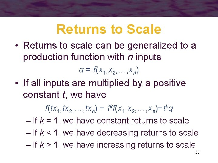 Returns to Scale • Returns to scale can be generalized to a production function