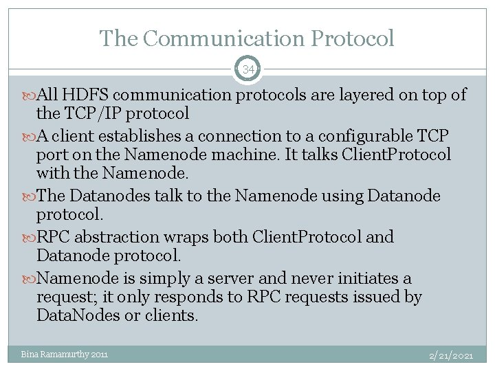 The Communication Protocol 34 All HDFS communication protocols are layered on top of the