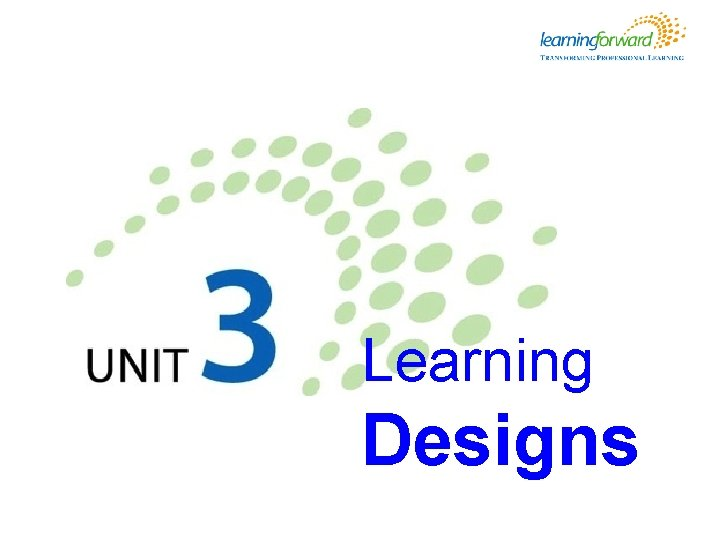 Learning Designs Learning designs