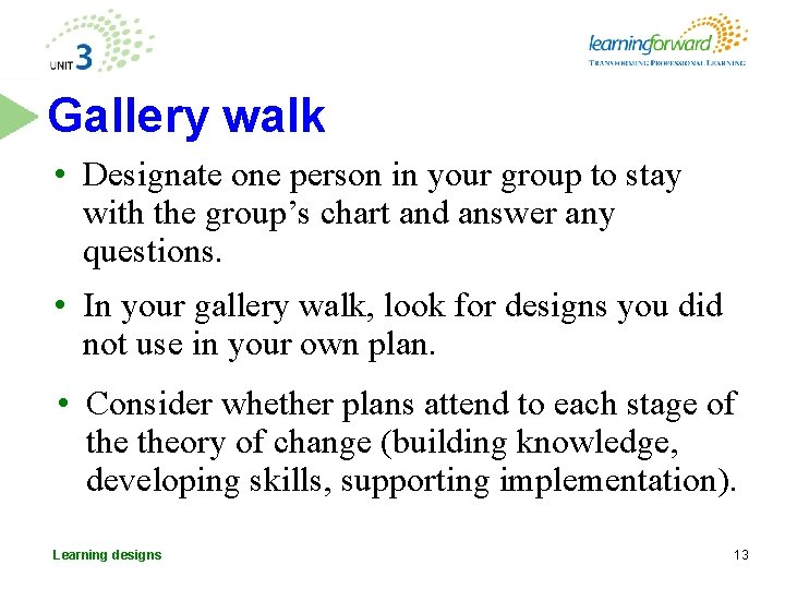 Gallery walk • Designate one person in your group to stay with the group's